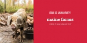 Maine Farmland Trust - Issue no. 5 Launch Party