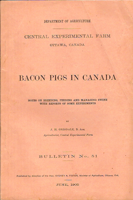 Bacon Pigs in Canada. Notes on Breeding, Feeding, and Managing Swine with reports of Some Experiments. J. H. Grisdale.