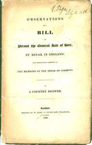 Observations on a Bill to Permit the General Sale of Beer, by Retail in England, Most Respectfully Submitted to the Members of the House of Commons. A Country Brewer.