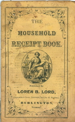 The Household Receipt Book. Published by Loren B. Lord, Successors to Lord Brothers and Dr. H Baxter. Loren B. Lord.