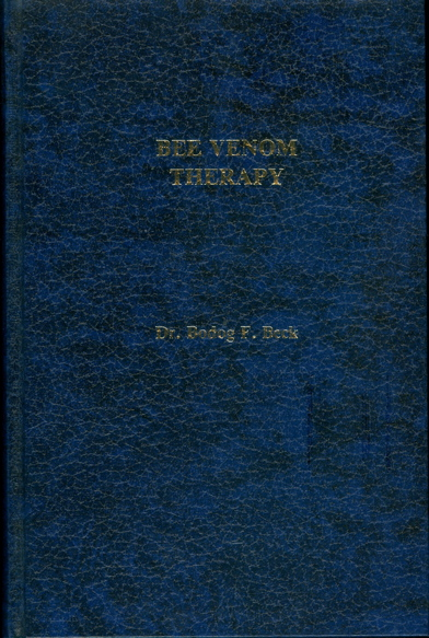Bee Venom Therapy. Bee Venom, Its Nature, and Its Effect on Arthritic and Rheumatoid Conditions. Bodog F. Beck.