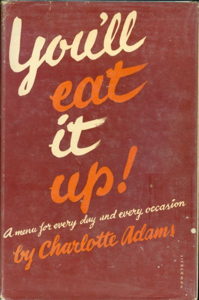 You'll Eat It Up! A Menu for Every Day and Every Occasion. Charlotte Adams.