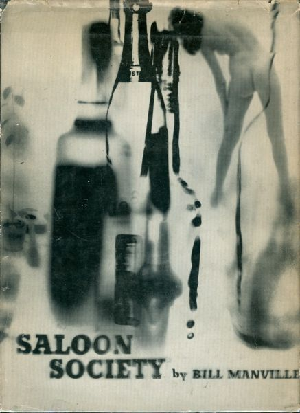 Saloon Society. The Diary of a Year Beyond Aspirin. Bill Manville.