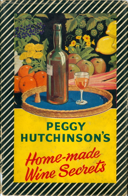 Peggy Hutchinson's Home-Made Wine Secrets. Peggy Hutchinson.