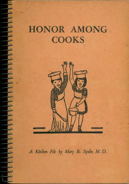 Honor Among Cooks. Mary B. Spahr.
