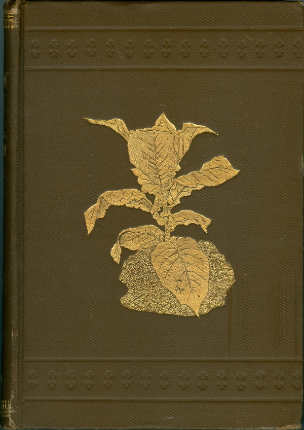 Tobacco Leaf Its Culture and Cure, Marketing and Manufacture - A Practical Handbook on the Most Approved Methods in Growing Harvesting Curing Packing and Selling Tobacco, Also of Tobacco Manufacture. Killebrew J. B., Herbert Myrick.