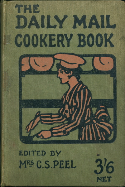 """The """"Daily Mail"""" Cookery Book. Dorothy C. Peel."""