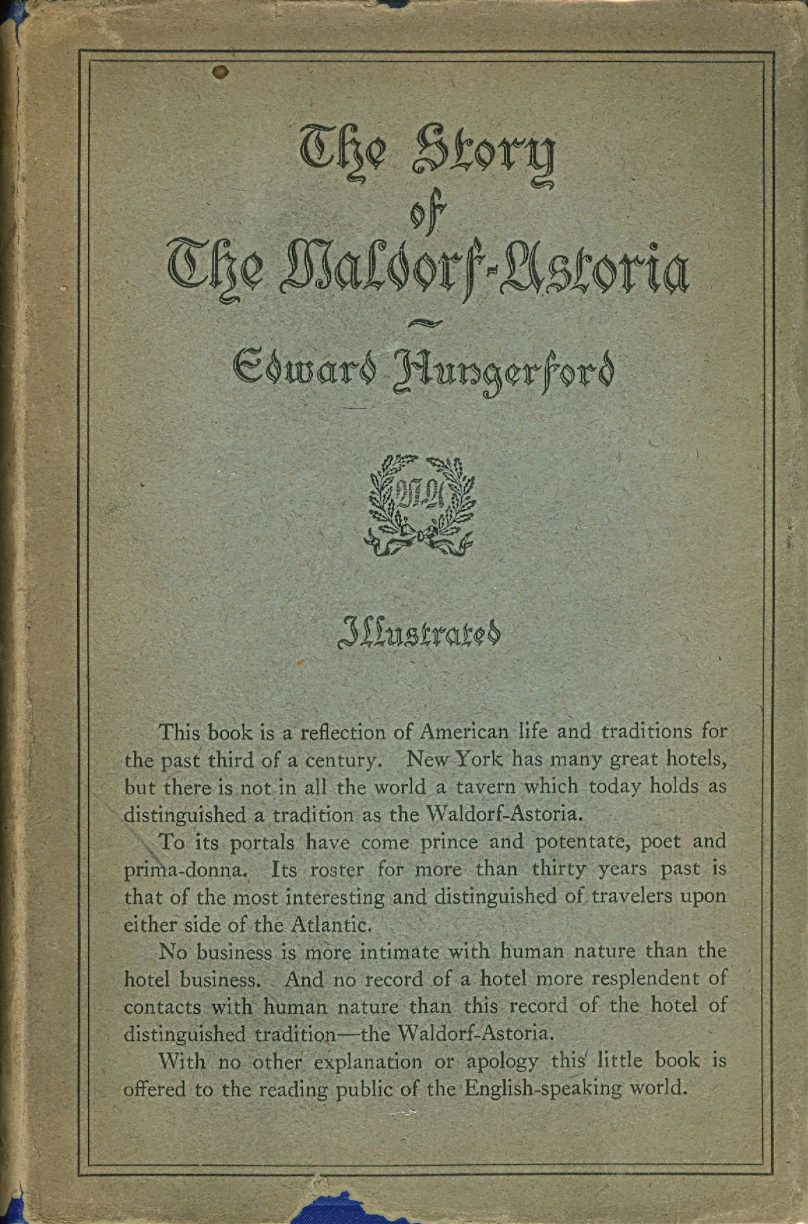 The Story of the Waldorf-Astoria. Illustrated. Edward Hungerford.