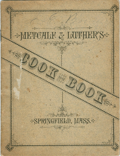 Metcalf & Luther's Cook Book, Containing Entirely New and Original Recipes. Metcalf, Luther.