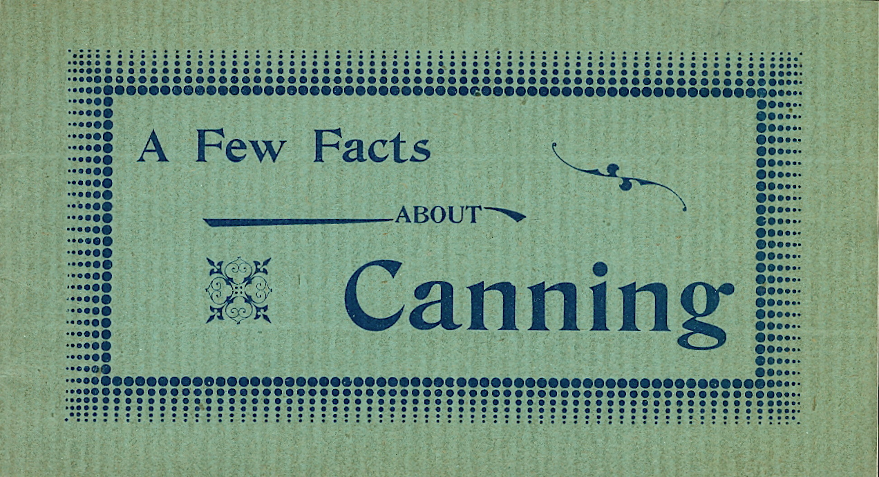 A Few Facts About Canning. John L. Gaumer Co.