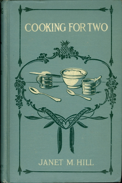 Cooking for Two. A Handbook for Young Housekeepers. Janet Mackenzie Hill.