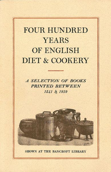 Four Hundred Years of English Diet & Cookery: A Selection of Books Printed Between 1541 & 1939 from the Collection of Dr. & Mrs. John C. Craig. Craig Dr., Mrs. John C., Elaine.