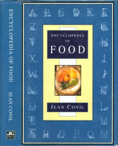 Encyclopedia of Food. Jean Conil.