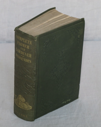 The Complete Farmer and Rural Economist; Containing A Compendious Epitome of the Most Important Branches of Agricultural and Rural Economy [bound with] The New American Gardener, containing Practical Directions on the Culture of Fruits and Vegetables; Including Landscape and Ornamental Gardening, Grapevines, Silk, Strawberries, &c. &c. Thomas G. Fessenden.