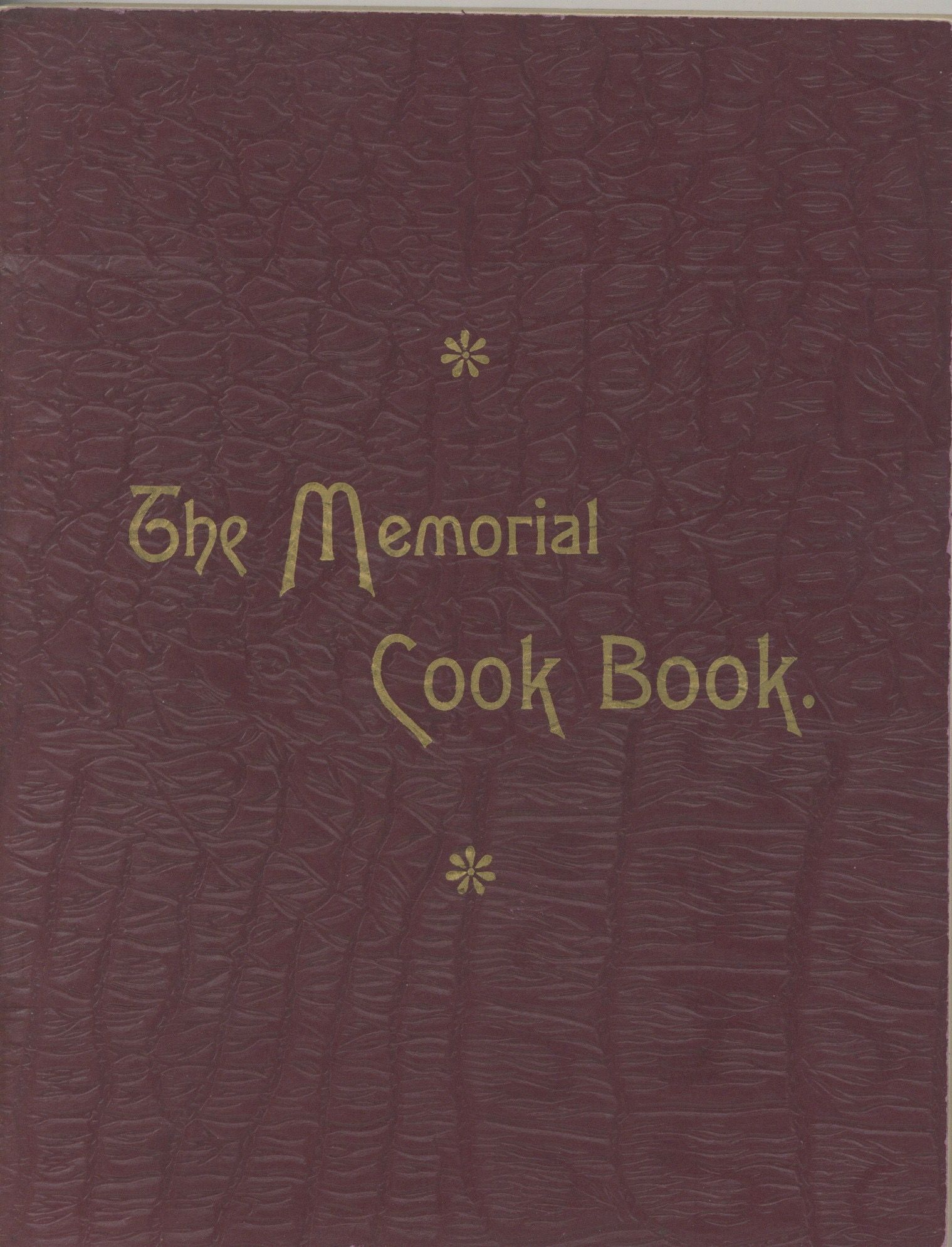 The Memorial Cook Book, Comprising Tested Receipts by the Ladies of Rockland, Mass.