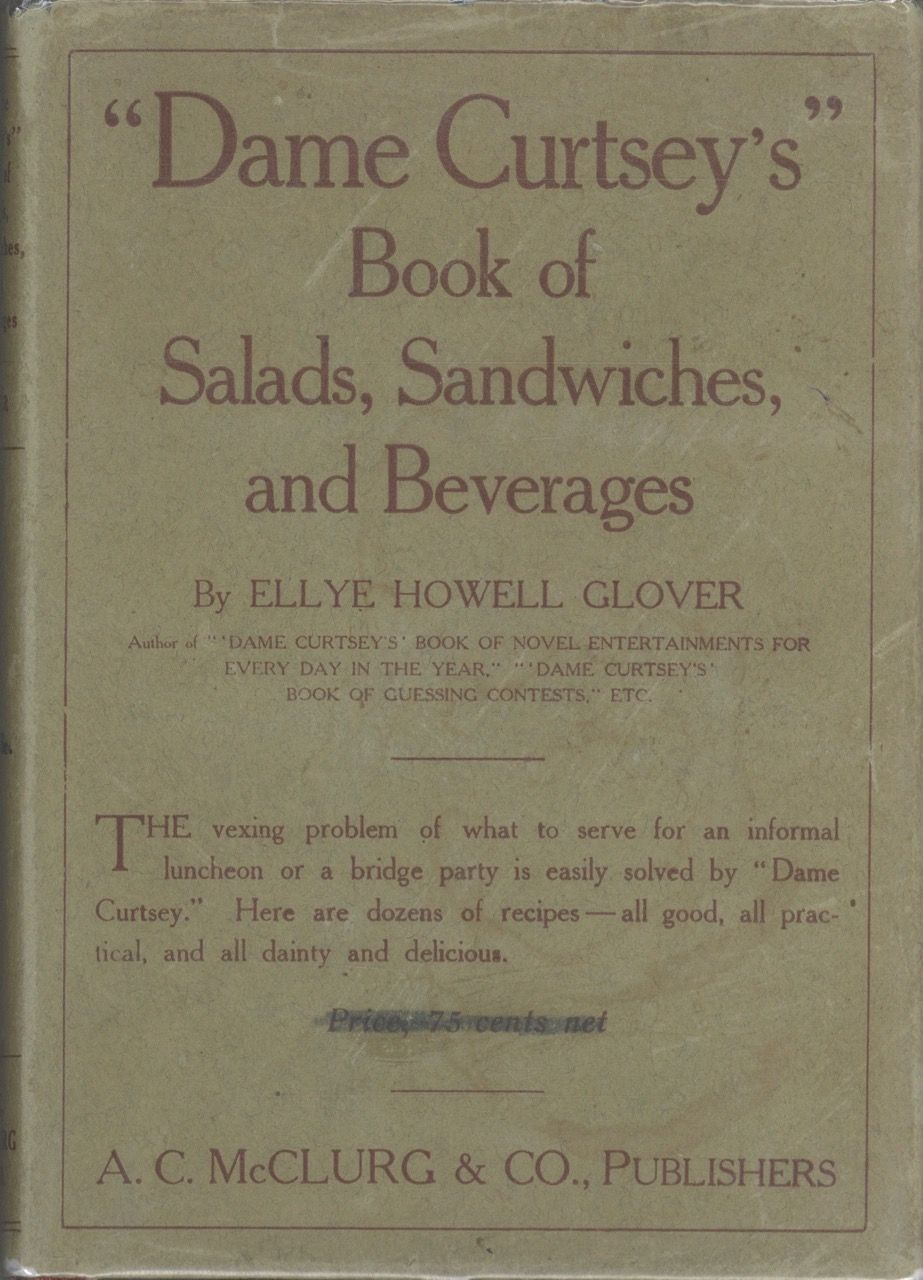 Dame Curtsey's Book of Salads, Sandwiches, and Beverages. Ellye Howell Glover, Dame Curtsey.