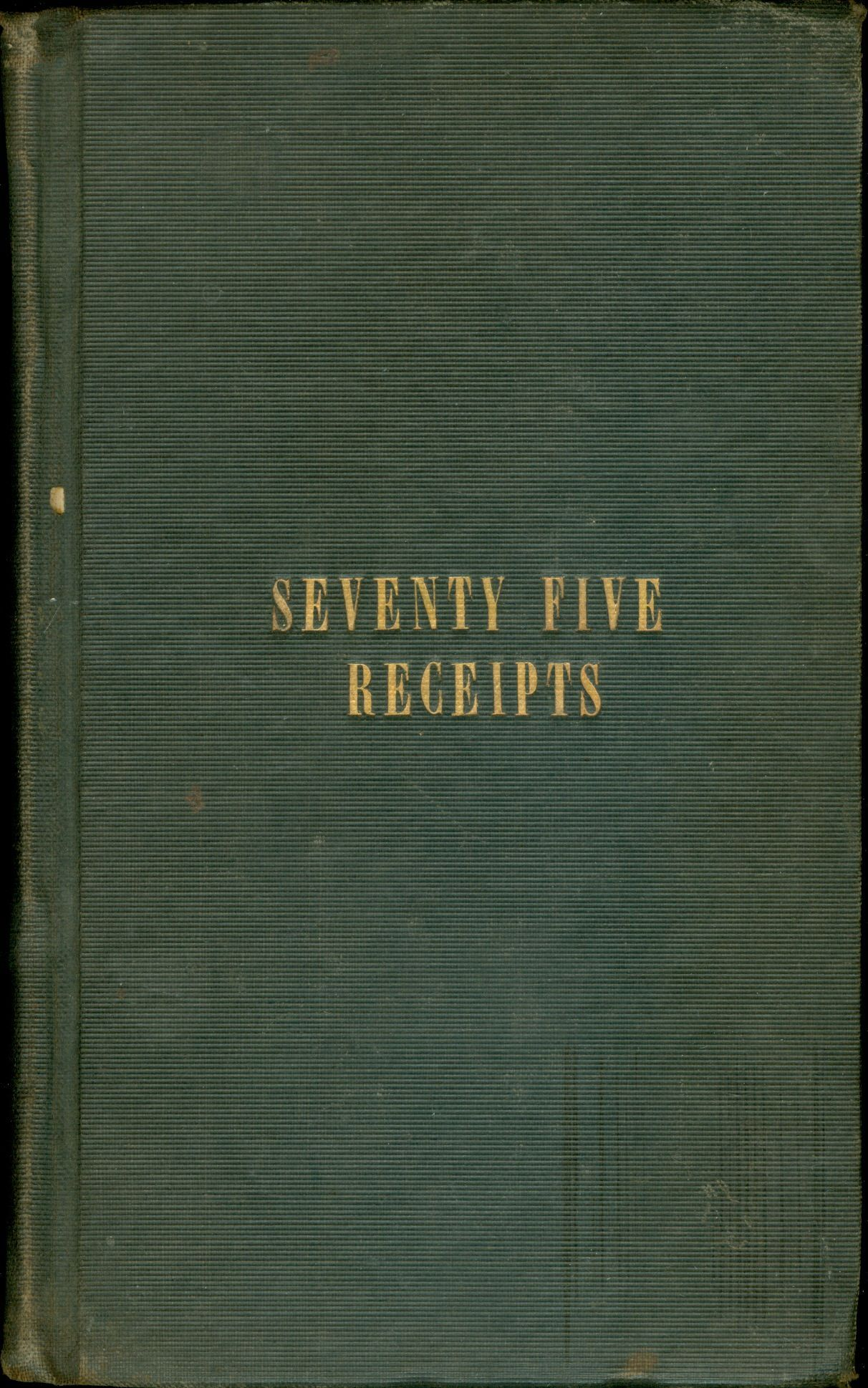 Miss Leslie's Seventy-five Receipts, for pastry, cakes, and sweetmeats.Twentieth Edition. Eliza; Charles Stephen Francis Leslie, by Miss Leslie of Philadelphia.