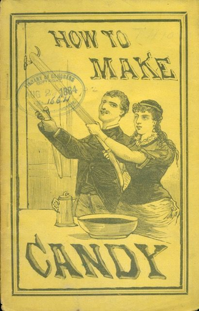 How to Make Candy. A Complete Hand Book for Making all Kinds of Candy, Ice Cream, Syrups, Essences, etc., etc. Aaron Warford.