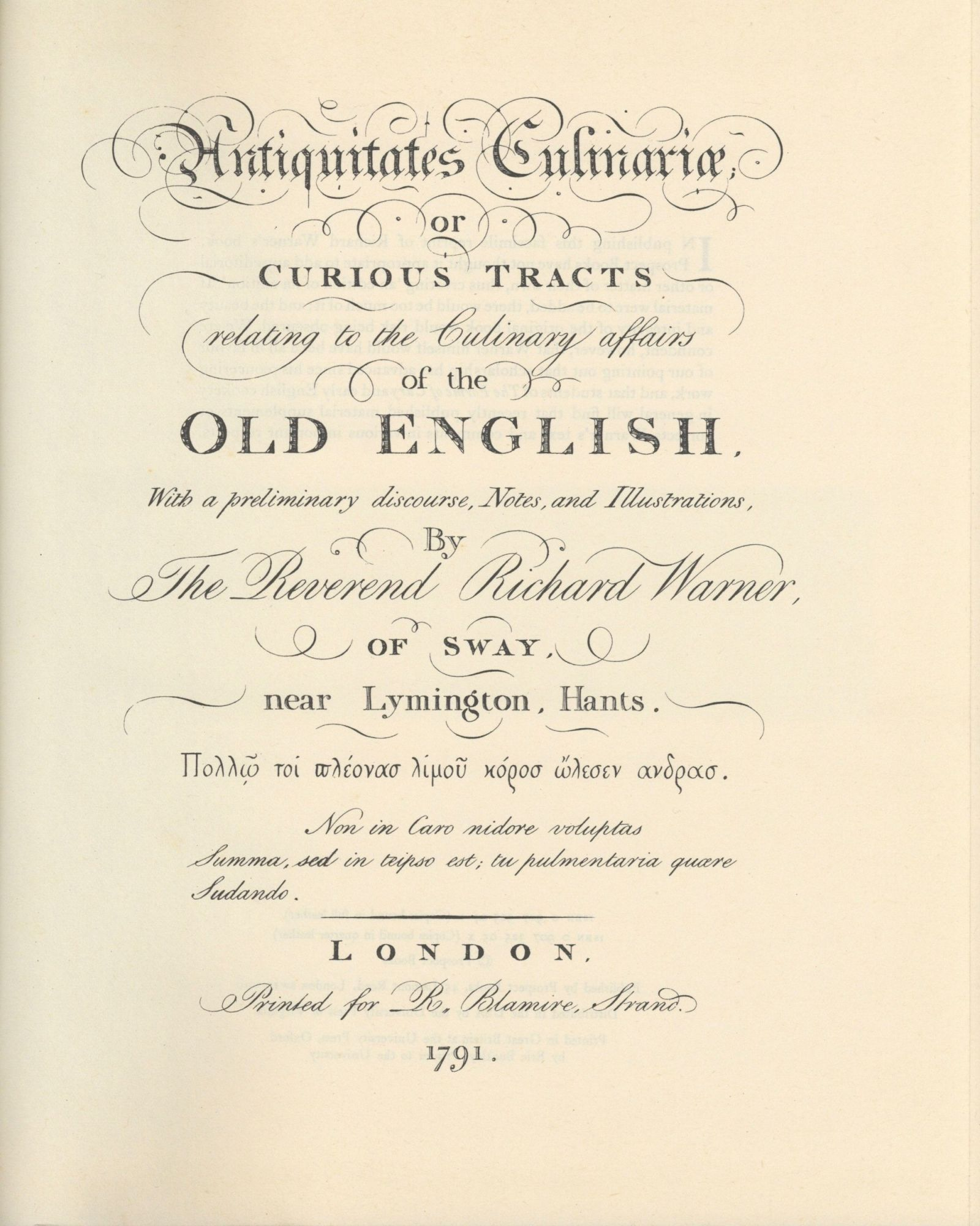 Antiquitate Culinariae; or Curious Tracts relating to the Culinary affairs of the Old English. With a preliminary discourse, Notes and Illustrations, By the Reverend Richard Warner, of Sway, near Lymington, Hants. Richard Warner.