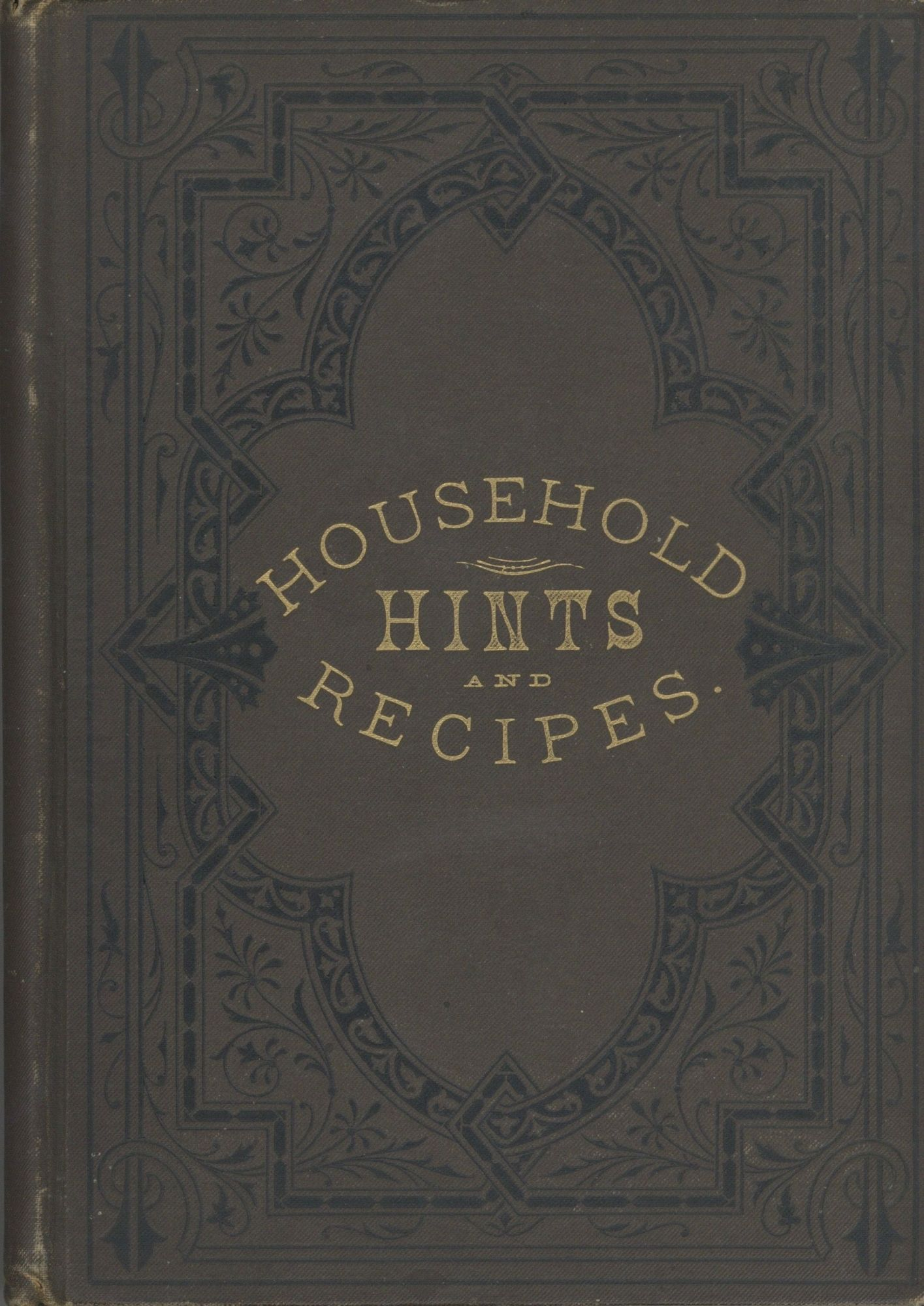 Household Hints and Recipes. Daisy Eyebright, Henry T. Williams, S. O. Johnson, Sophia Orne.