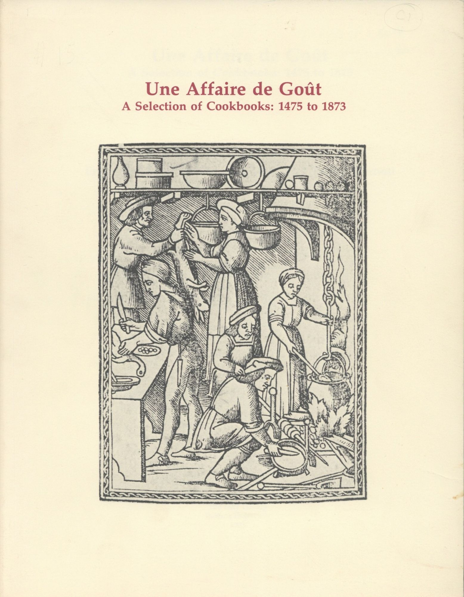 Une Affaire de Goût, A Selection of Cookbooks: 1475 to 1873: From the Library of Dr. and Mrs. John Talbot Gernon. Gernon Dr., Mrs. John Talbot, Pegram Harrison.
