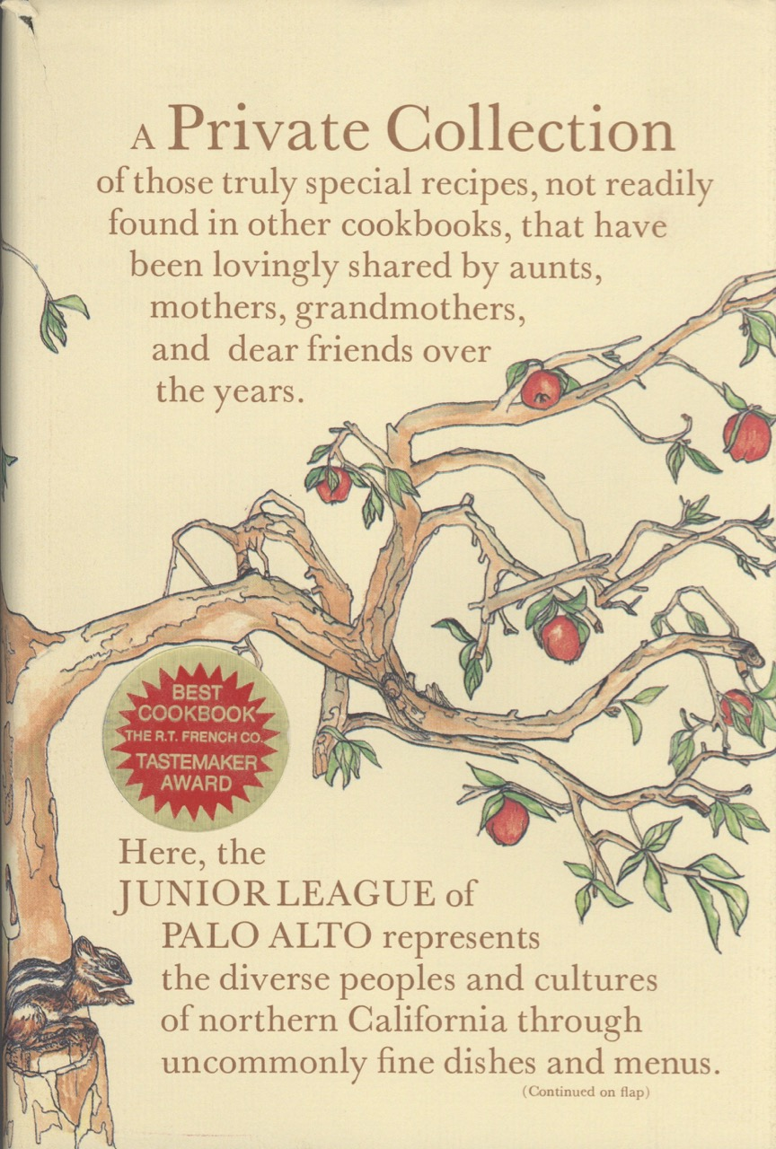Private Collection: Recipes from the Junior League of Palo Alto. Junior League of Palo Alto Committee, Calif., Bonnie Stewart Mickelson, Linda Newberry, Gerald W. Stratford.