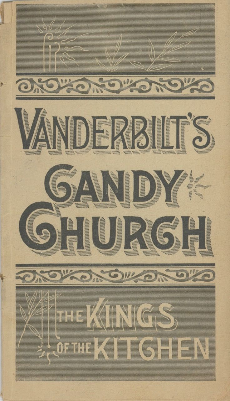 Vanderbilt's Candy Church. The Kings of the Kitchen. Shaker, A. J. White.