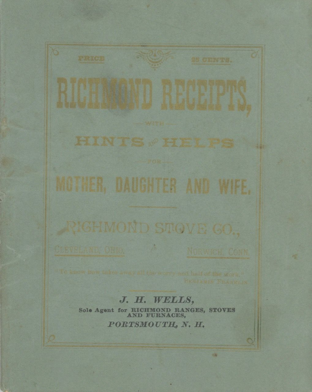 The Richmond Receipts with Hints and Helps for Mother, Daughter and Wife. Conn Richmond Stove Company; Norwich.