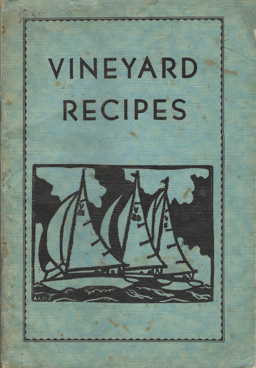 Vineyard Recipes, by The Delta Alpha Class of the First Baptist Church of Vineyard Haven, Martha's Vineyard, Massachusetts. Annie F. Lord.