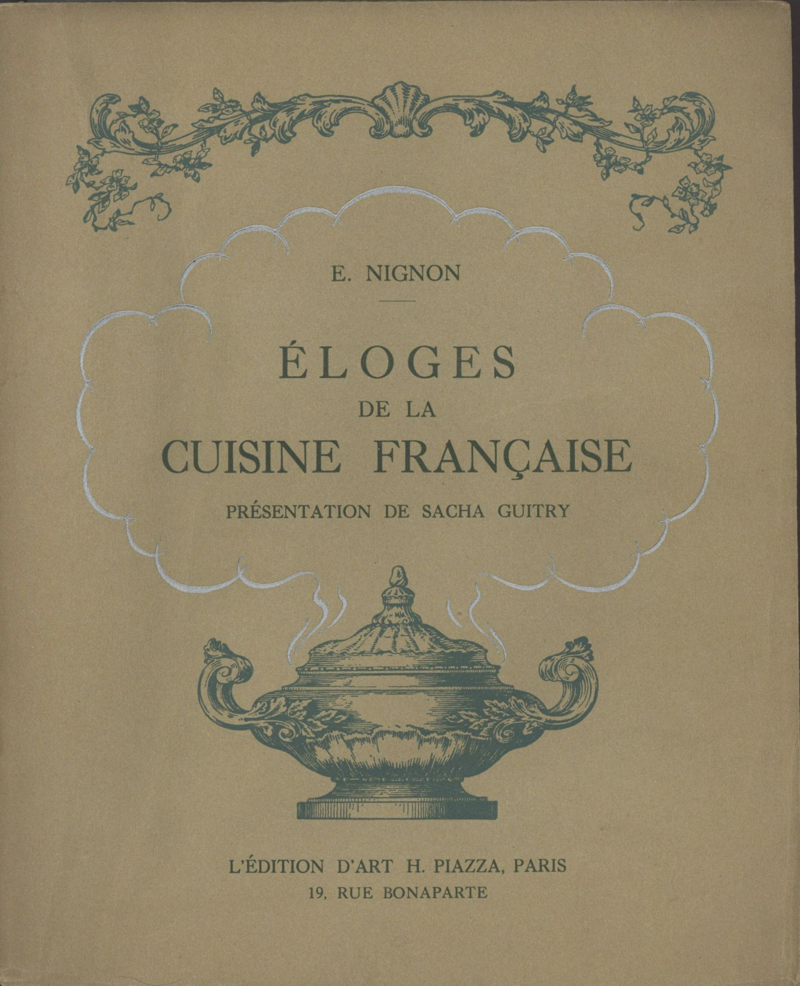Eloges De La Cuisine Francaise Presentation De Sacha Guitry