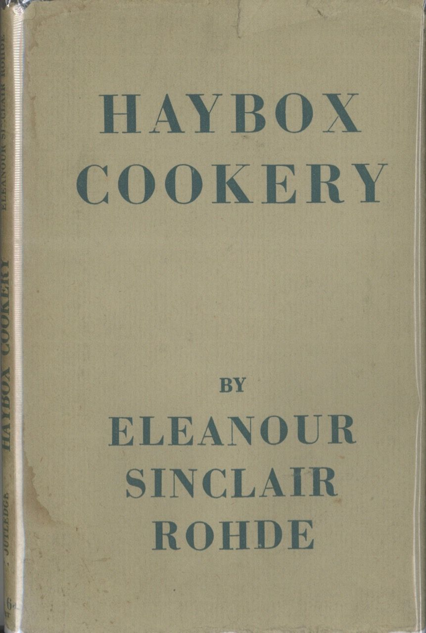 Haybox Cookery. Eleanour Sinclair Rohde.