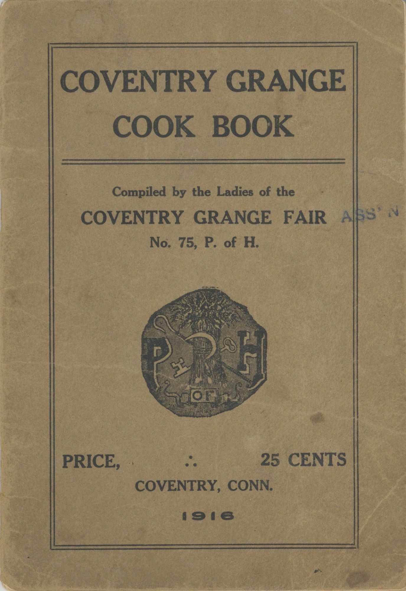 Coventry Grange Cook Book. Compiled by the Ladies of Coventry Grange Fair, No. 75, P. of H. No. 75 Conventry Grange, Ladies of the Grange, Conn Coventry.