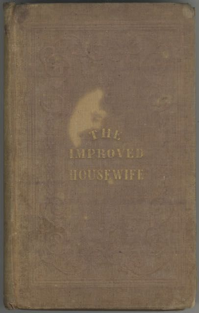 The Improved Housewife. Or Book of Receipts: with Engravings for Marketing and Carving. The Second Edition, revised. Mrs. A. L. Webster, by a. Married Lady.