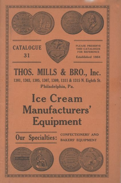 Ice Cream Manufacturers' Equipment : Catalogue 31. Our specialties: confectioners' and bakers' equipment. Trade catalogue - Ice cream manufacture, Penn Philadelphia, Inc Thomas Mills & Brother.