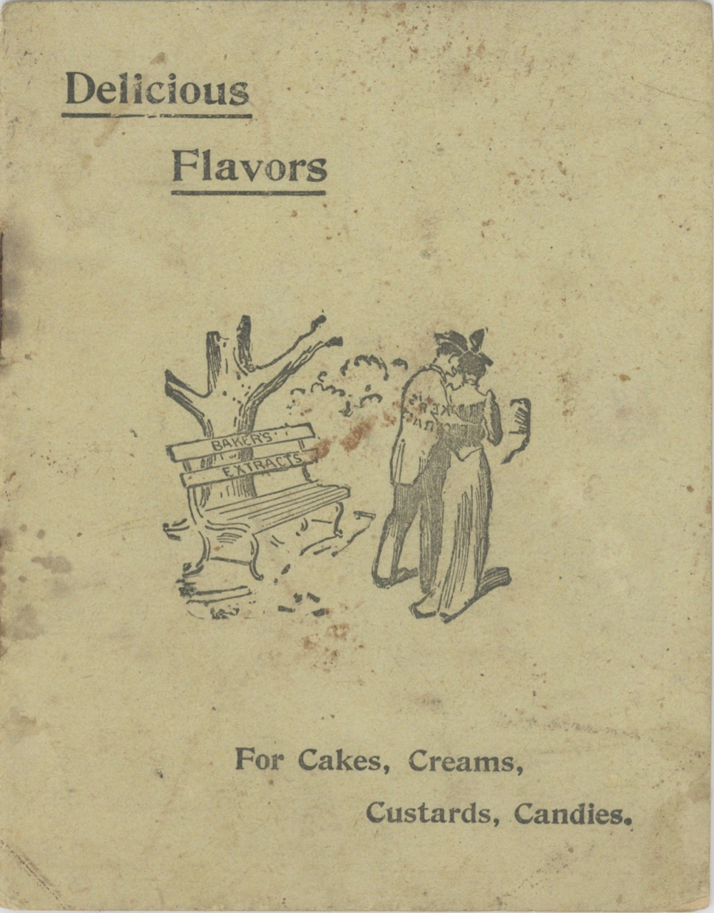 Delicious Flavors. For cakes, creams, custards, candies. [cover title]. Baker Extract Company, Maine Portland.