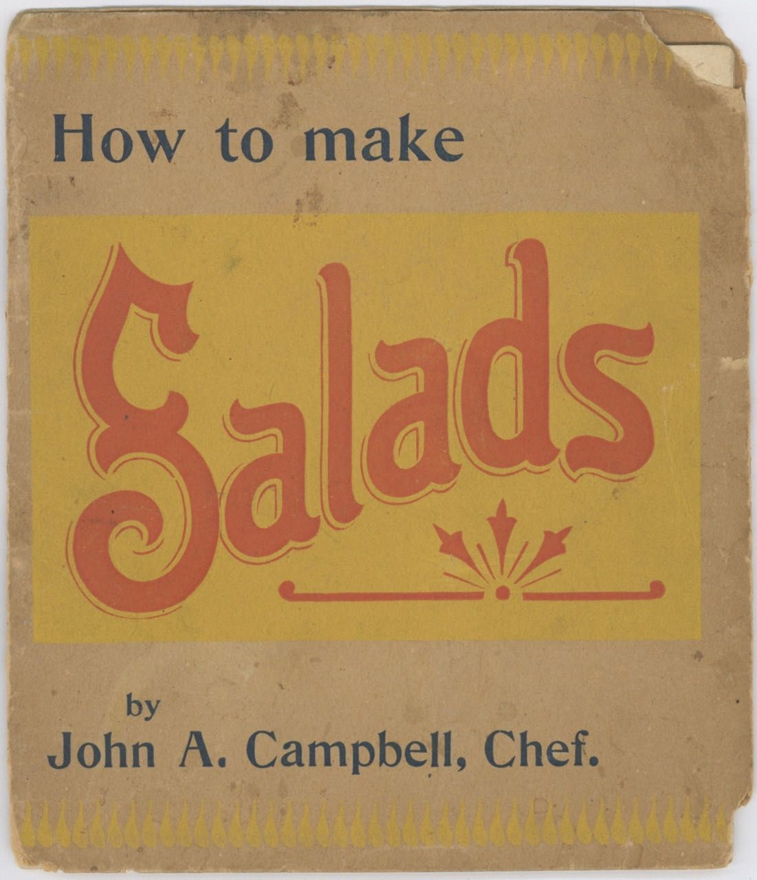 Mayonnaise or Salad Dressing for Salads. [cover title: How to Make Salads]. John A. Campbell, Chef, Horton-Cato Manufacturing Co, Mich Detroit.