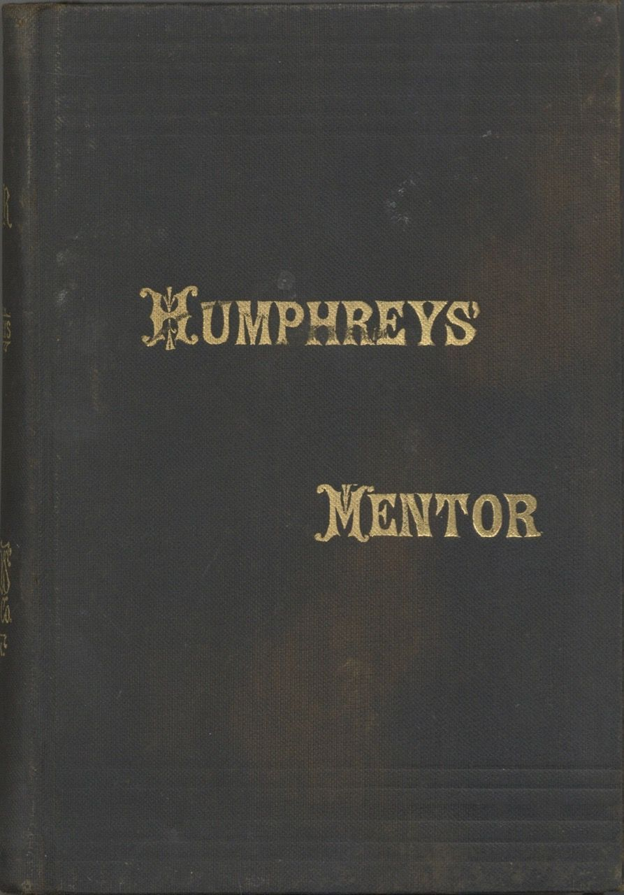 Humphreys' Homeopathic Mentor, or Family Adviser in the Use of Specific Homeopathic Medicine. Revised and Enlarged Edition. Homeopathy, F. Humphreys, Frederick K. Humphreys.