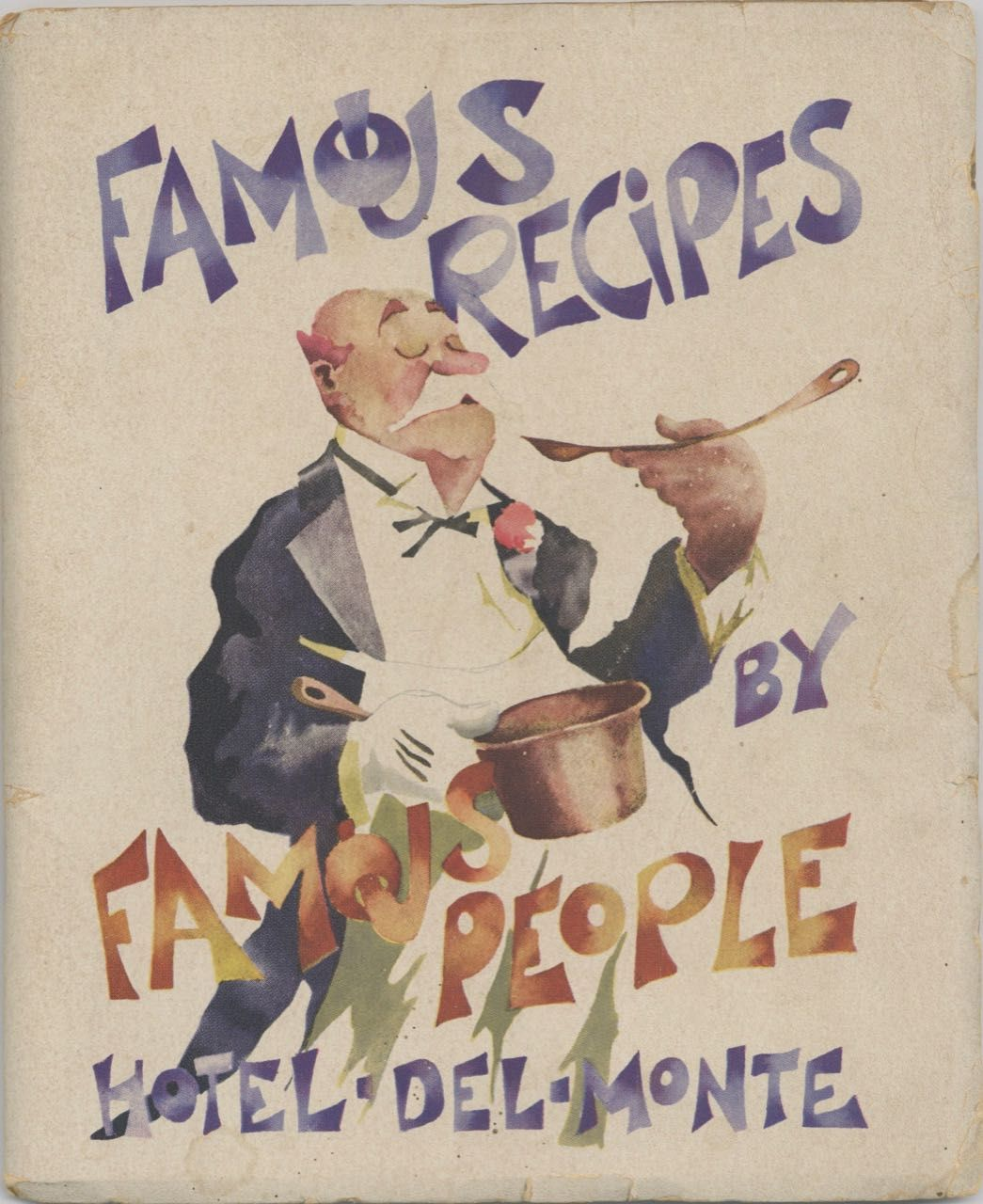 Famous Recipes by Famous People. Illustrated by Paul Whitman. John Steinbeck, Zane Grey Robinson Jeffers, Rube Goldberg, Sinclair Lewis, Sherwood Anderson, William Beebe, Gertrude Stein, Disney, Walt, Edgar Rice Burroughs, H. L. Mencken, ed Herbert Cerwin.