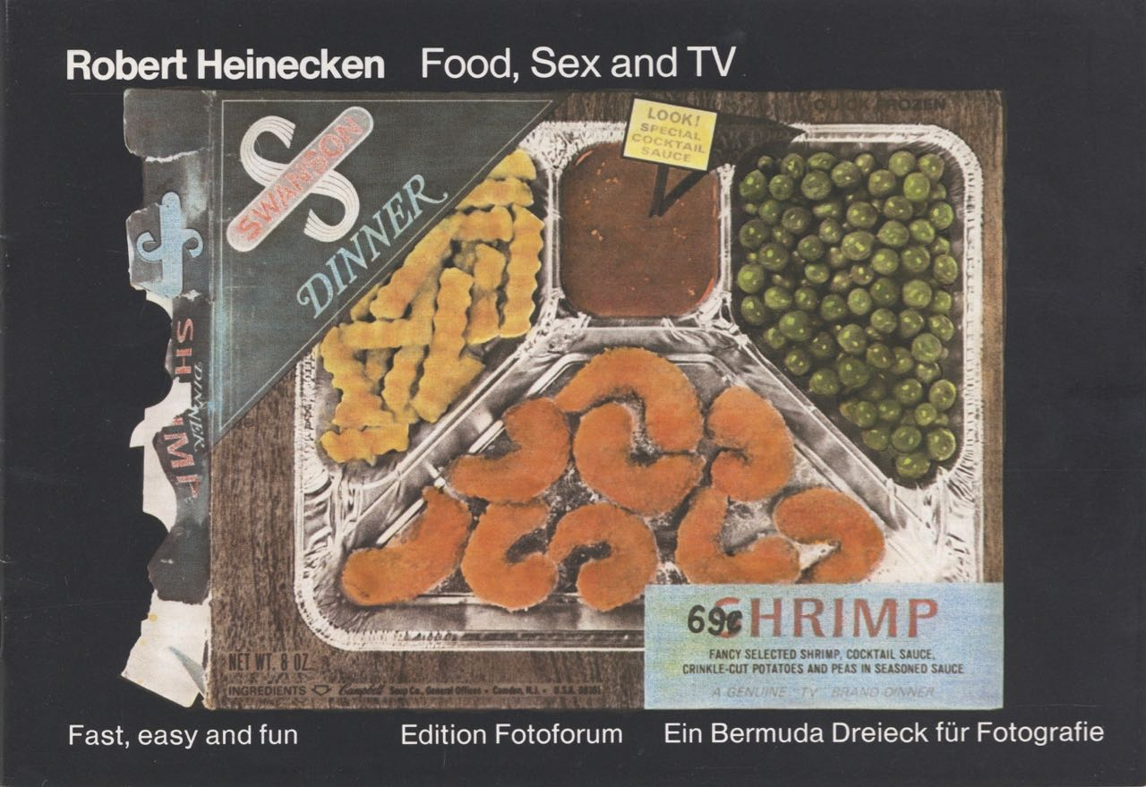 Food, Sex and TV. Fast, Easy and Fun. Food/Art, Robert Heinecken, Suzanne Pastor.