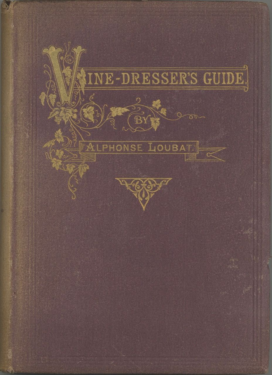 The American Vine-Dresser's Guide. New and Revised Edition. Alphonse Loubat.