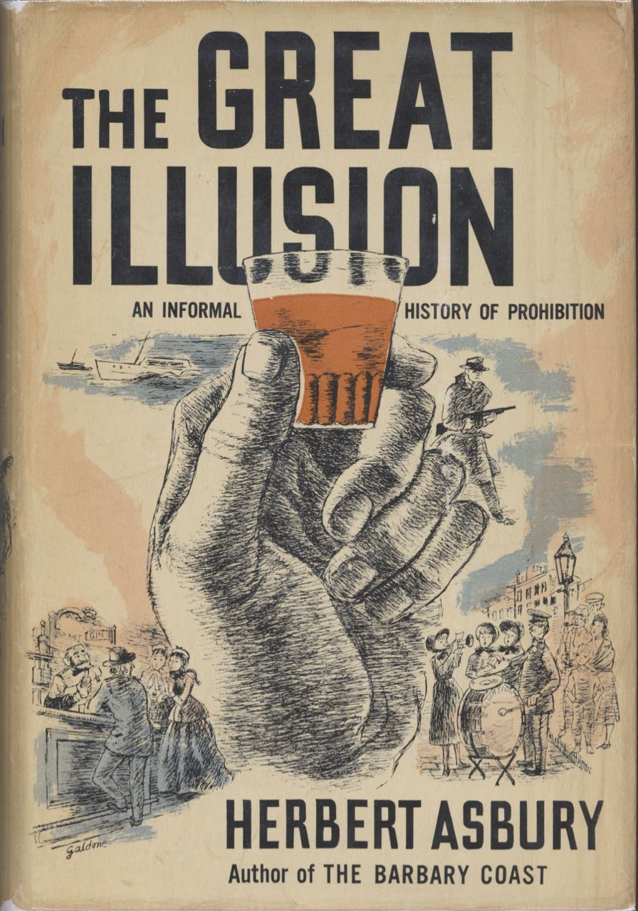 The Great Illusion. An Informal History of Prohibition. Herbert Asbury.