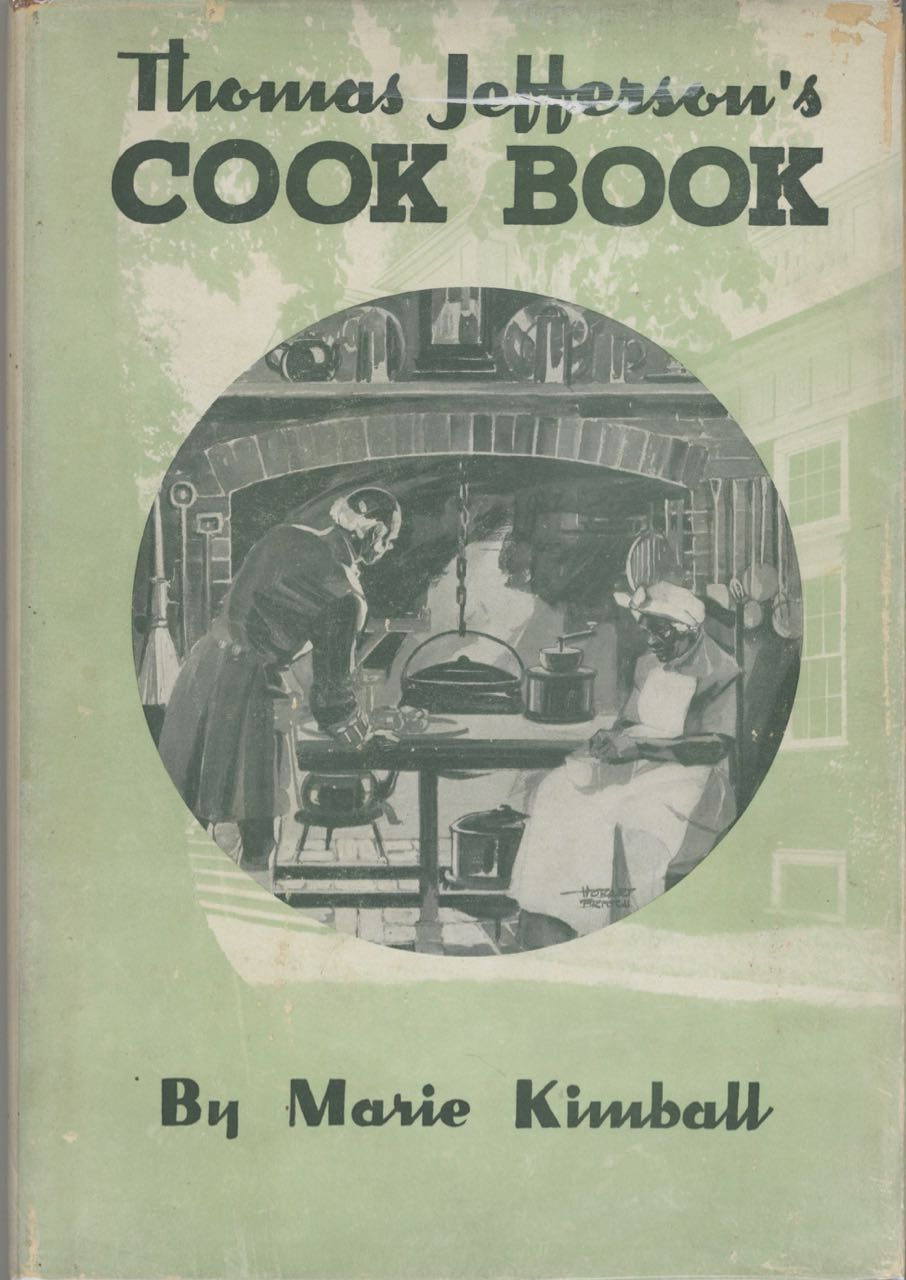 Thomas Jefferson's Cook Book. Thomas Jefferson, Marie Goebel Kimball, Marie Goebel Kimball.