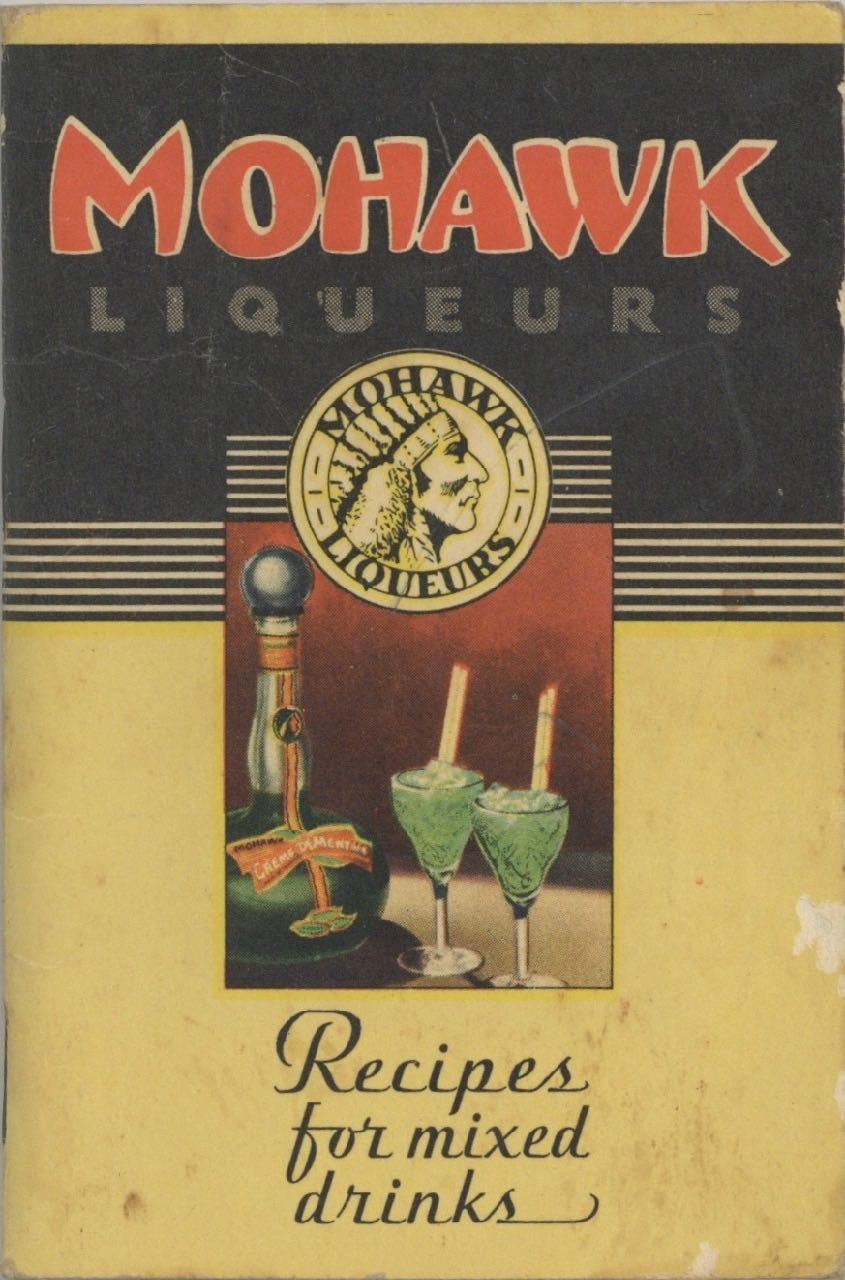 Mohawk Liqueurs: For Mixing Better Drinks. [Cover title: Recipes for Mixed Drinks]. Mohawk Liqueurs, Emmanuel Rosenthal.