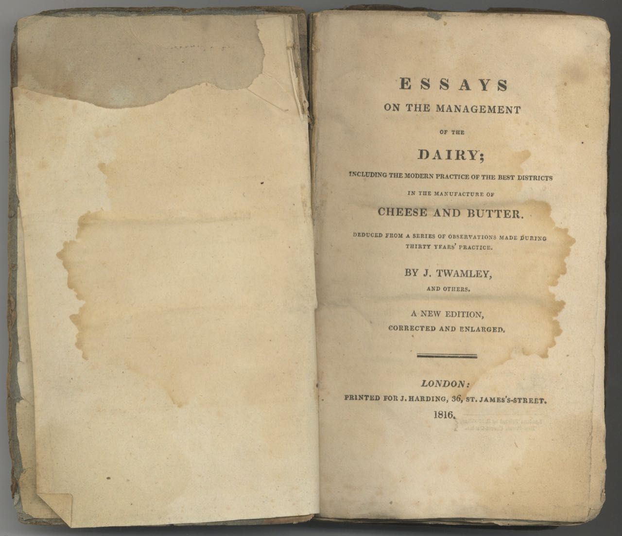 Essays on the Management of the Dairy; Including the Modern Practice of the Best Districts in the Manufacture of Cheese and Butter..., new edition, corrected & enlarged. J. Twamley.
