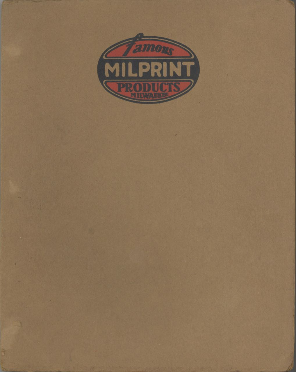 Famous Milprint Products, Milwaukee [title from cover]. Trade catalogue – Packaging, Milprint Products, Wisc Milwaukee.