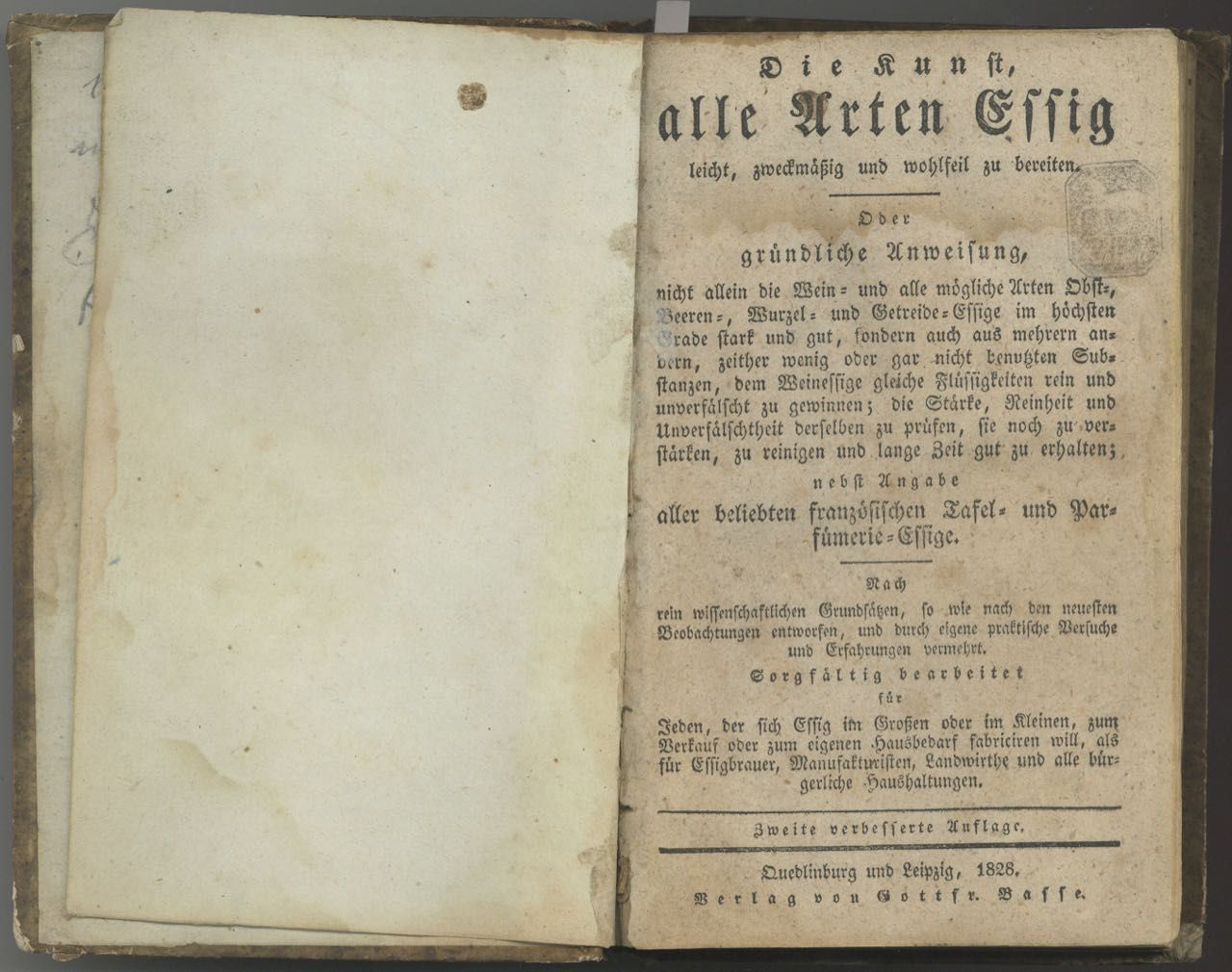 Die Kunst alle Arten Essig ... zu bereiten ... nebst Angabe aller beliebten französischen Tafel und Parfümerie-Essige.... [bound with] Der praktische Hefenfabrikant. Fermentation/Distillation, Anonymous / F. W. Gutsmuths.