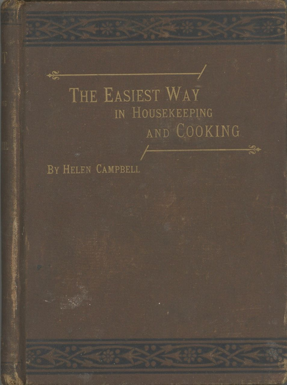 The Easiest Way in Housekeeping and Cooking. Adapted to Domestic Use or Study in Classes. Helen Campbell.