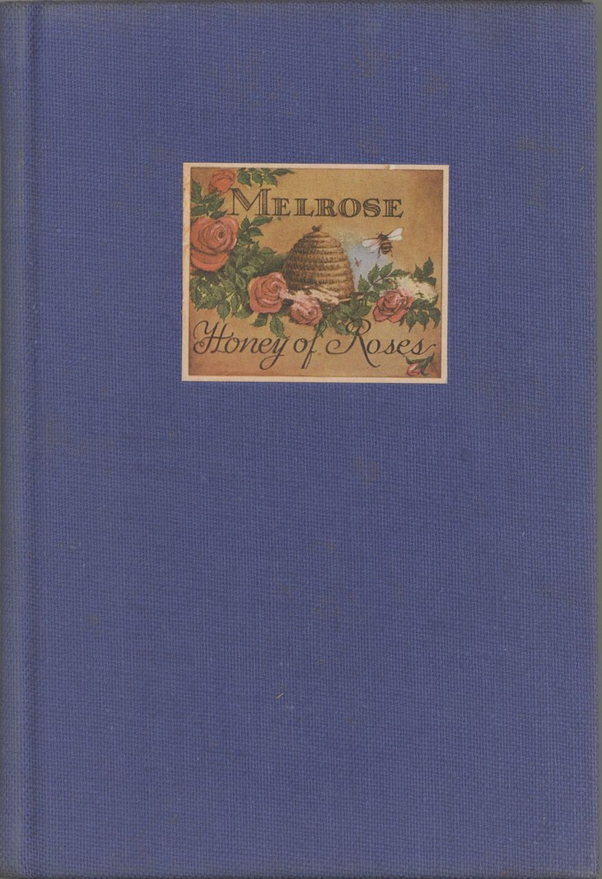 Melrose: Honey of Roses. A short dissertation upon Records & Goldsborough in general and upon Melrose in particular; its distillation, its blending, and its proper use; with recipes of tested merit. Records, Goldsborough, Stirling Graham.