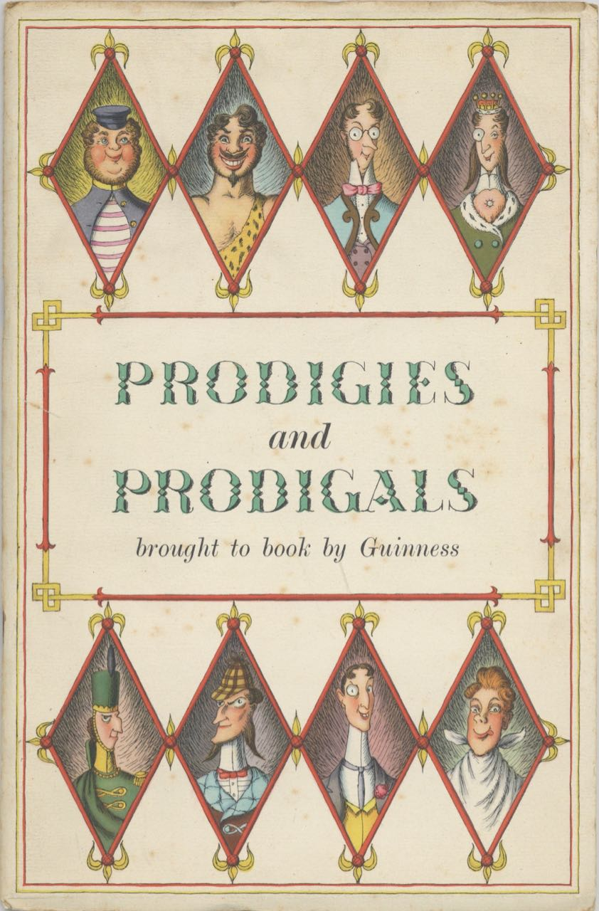 Prodigies and Prodigals brought to you by Guinness. Guinness, Ltd Sons, Arthur, S. H. Benson, Antony Groves-Raines, designer.