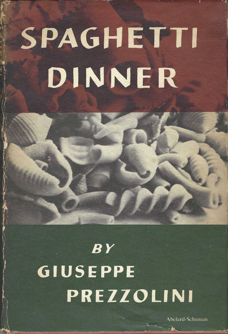 A History of Spaghetti Eating and Cooking for: Spaghetti Dinner. Giuseppe Prezzolini.